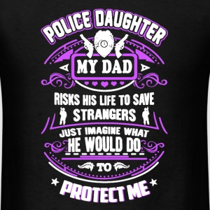 Police Daughter My Dad - Men's T-Shirt