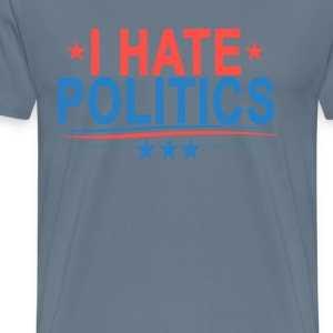 i_hate_politics_ - Men's Premium T-Shirt