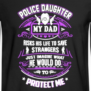 Police Daughter My Dad - Men's Long Sleeve T-Shirt