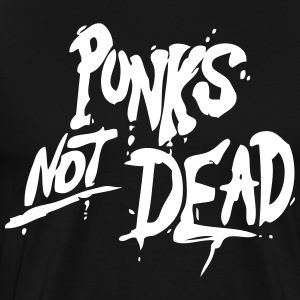 Punk's Not Dead T-Shirts - Men's Premium T-Shirt