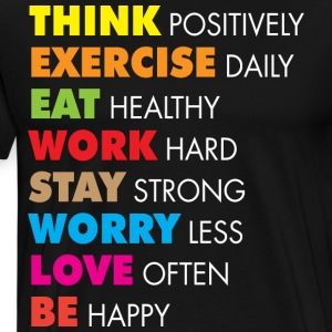 Think Positively, Exercise Daily, Eat Healthy T-Shirts - Men's Premium T-Shirt