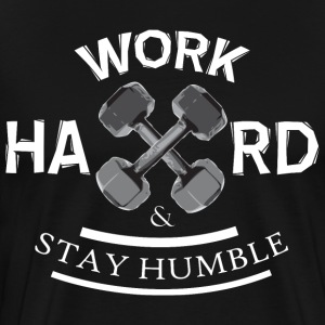 Work Hard and Stay Humble (Dumbbell) T-Shirts - Men's Premium T-Shirt