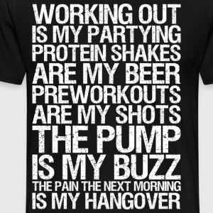 Working Out Is My Partying T-Shirts - Men's Premium T-Shirt