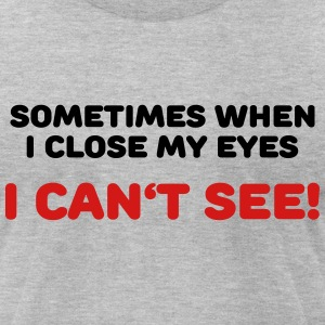 Sometimes when I close my eyes... T-Shirts - Men's T-Shirt by American Apparel