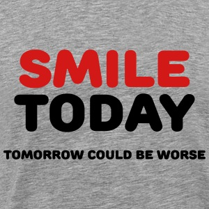 Smile today T-Shirts - Men's Premium T-Shirt