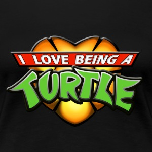 I Love Being A Turtle! Women's T-Shirts - Women's Premium T-Shirt