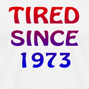"Men's Premium Tshirt tagged ""TIRED SINCE 1973"" - Men's Premium T-Shirt"
