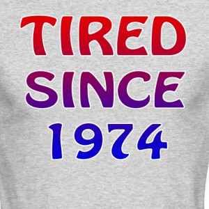 Men's Long sleeve Tshirt tagged TIRED SINCE 1974 - Men's Long Sleeve T-Shirt by Next Level