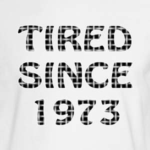 Men's Long sleeve Tshirt tagged TIRED SINCE 1973 - Men's Long Sleeve T-Shirt