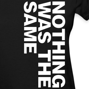 NOTHING WAS THE SAME - Women's T-Shirt