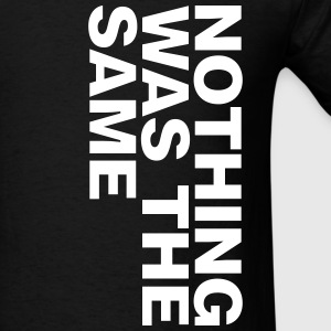 NOTHING WAS THE SAME - Men's T-Shirt