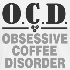 OBSESSIVE COFFEE DISORDER - Men's Premium T-Shirt