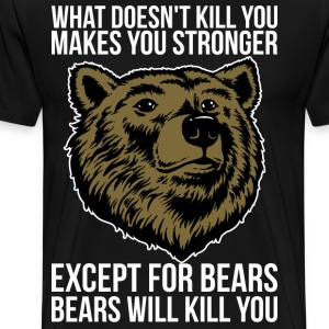 Bears Will Kill You T-Shirts - Men's Premium T-Shirt