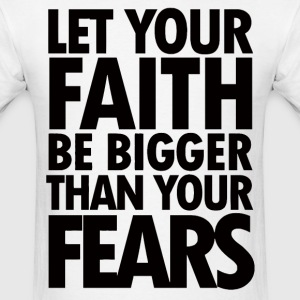 Great motivational quote about faith - Men's T-Shirt