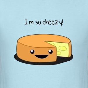 I'm cheesy and I know it - Men's T-Shirt