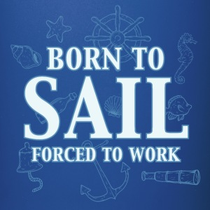 born_to_sail_forced_to_work_06201607 Mugs & Drinkware - Full Color Mug