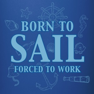 born_to_sail_forced_to_work_06201608 Mugs & Drinkware - Full Color Mug