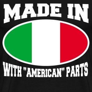 MADE IN ITALY  WITH AMERICAN PARTS - Men's Premium T-Shirt