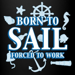 born_to_sail_forced_to_work_06201609 Mugs & Drinkware - Full Color Mug