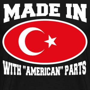 MADE IN TURKEY  WITH AMERICAN PARTS - Men's Premium T-Shirt