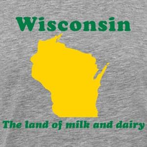 Wisconsin The land of milk and dairy T-Shirts - Men's Premium T-Shirt