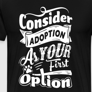 Consider Adoption Shirt - Men's Premium T-Shirt