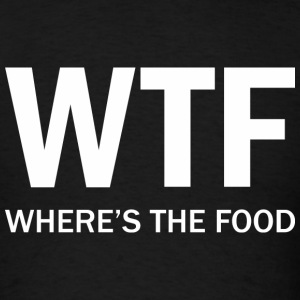 WTF - Where's The Food - Men's T-Shirt