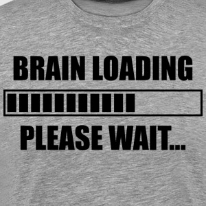 Brain Loading. Please Wait... T-Shirts - Men's Premium T-Shirt
