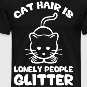 Cat Hair Is Lonely People Glitter T-Shirts - Men's Premium T-Shirt