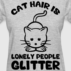 Cat Hair Is Lonely People Glitter Women's T-Shirts - Women's T-Shirt