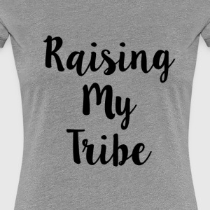 Raising My Tribe Women's Tee Grey - Women's Premium T-Shirt