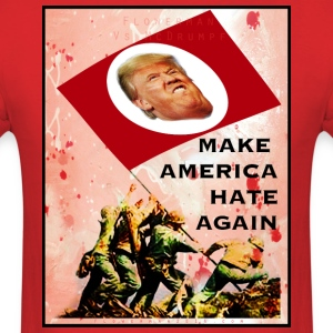 Make America Hate Again! - Men's T-Shirt