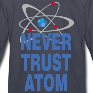 Never trust atom Kids' Shirts - Kids' Long Sleeve T-Shirt