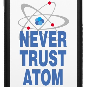 Never trust atom Phone & Tablet Cases - iPhone 6/6s Rubber Case