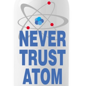 Never trust atom Sportswear - Water Bottle