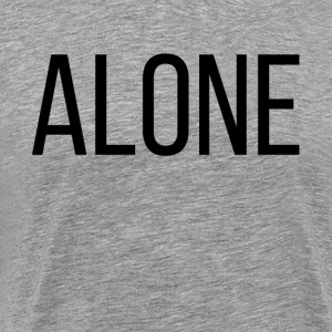 ALONE ALONE T-Shirts - Men's Premium T-Shirt
