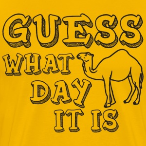 Guess What Day It Is? Hump Day T-Shirts - Men's Premium T-Shirt