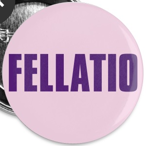 Fellatio_button - Large Buttons