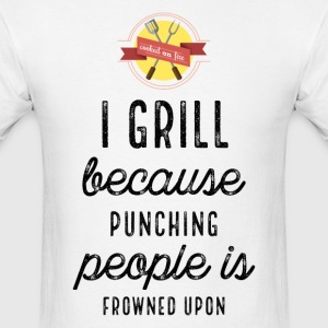 Funny I Grill Because Punching People Is Frowned - Men's T-Shirt