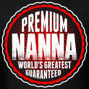 Premium Nanna World's Greatest Guaranted T-Shirts - Men's T-Shirt