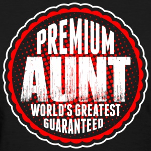 Premium Aunt World's Greatest Guaranted T-Shirts - Women's T-Shirt