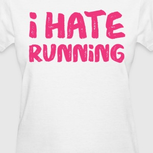 Pink I Hate Running - Women's T-Shirt