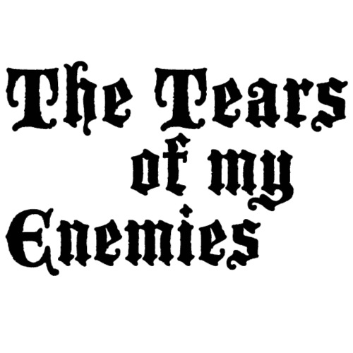 Tears of my Enemies