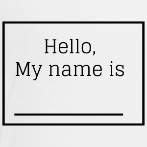 HELLO MY NAME IS - Toddler Premium T-Shirt