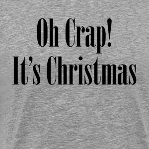 Oh Crap! It's Christmas T-Shirts - Men's Premium T-Shirt