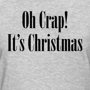 Oh Crap! It's Christmas T-Shirts - Women's T-Shirt