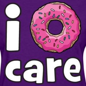 I Doughnut Care T-Shirts - Women's T-Shirt