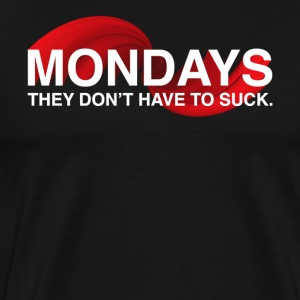 Mondays Don't Suck T-Shirt (Men's) - Men's Premium T-Shirt