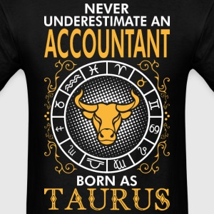 Never Underestimate An Accountant Born As Taurus T-Shirts - Men's T-Shirt