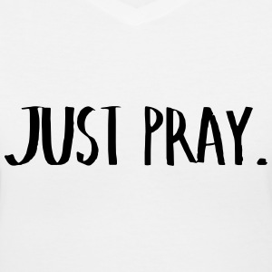 Just Pray(2) T-Shirts - Women's V-Neck T-Shirt